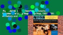 Full E-book  Social Dancing in America Volume Two Lindy Hop to Hip Hop, 1901-2000: A History and