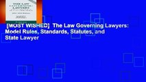 [MOST WISHED]  The Law Governing Lawyers: Model Rules, Standards, Statutes, and State Lawyer