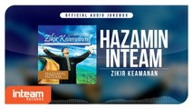Hazamin Inteam - Zikir Keamanan (Official Audio Jukebox)