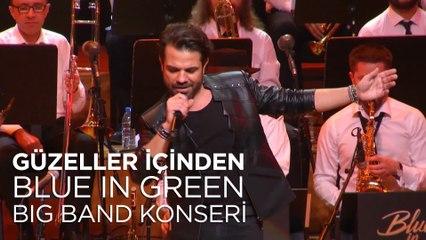 Kenan Doğulu - Güzeller İçinden | Kenan Doğulu Swings With Blue In Green Big Band Konseri #Canlı