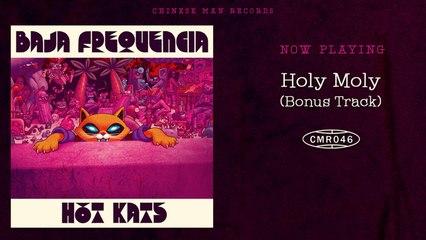 Baja Frequencia - Holy Moly (Bonus Track)