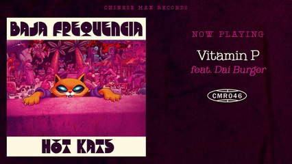 Baja Frequencia Ft. Dai Burger - Vitamin P