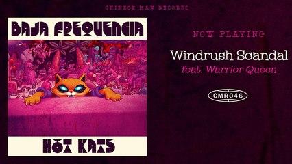 Baja Frequencia Ft. Warrior Queen - Windrush Scandal