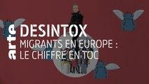 Migrants en Europe : le chiffre choc - 11/04/2019 - Désintox