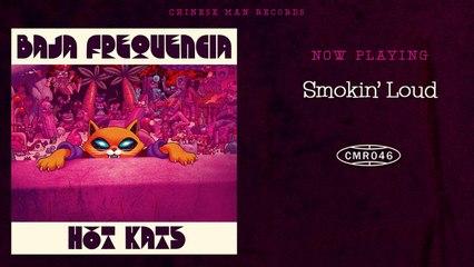 Baja Frequencia - Smokin' Loud