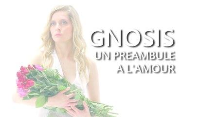 Gnosis, un préambule à l'amour