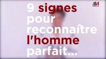 Astuce : 9 signes pour reconnaitre l'homme parfait