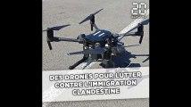 Des drones pour lutter contre l'immigration clandestine