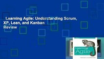 Learning Agile: Understanding Scrum, XP, Lean, and Kanban  Review