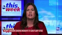 Sarah Huckabee Sanders Defends Trump Plan To Move Migrants To Sanctuary Cities