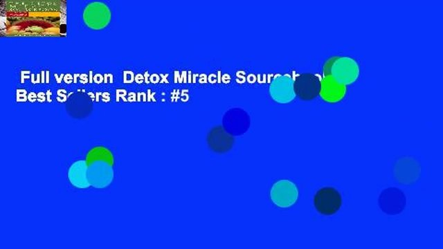 Full version  Detox Miracle Sourcebook  Best Sellers Rank : #5