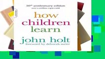 Full version  How Children Learn, 50th anniversary edition  Best Sellers Rank : #1