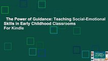 The Power of Guidance: Teaching Social-Emotional Skills in Early Childhood Classrooms  For Kindle