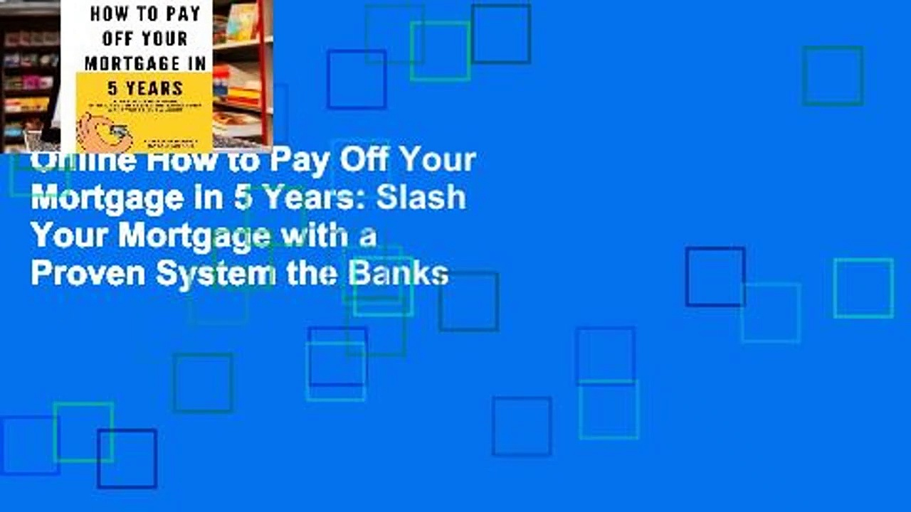 Online How to Pay Off Your Mortgage in 5 Years: Slash Your Mortgage with a Proven System the Banks