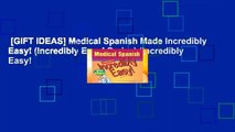 [GIFT IDEAS] Medical Spanish Made Incredibly Easy! (Incredibly Easy! Series) (Incredibly Easy!