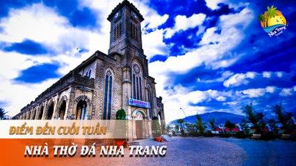 [ĐIỂM ĐẾN CUỐI TUẦN] -  Nhà thờ núi - Kiến trúc độc đáo - Điểm sống ảo khó cưỡng | NHA TRANG TRAVEL