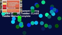 Classroom Assessment Scoring System (CLASS) Toddler: CLASS Toddler Manual Complete