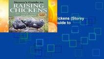 Storey s Guide to Raising Chickens (Storey Guide to Raising) (Storey s Guide to Raising (Paperback))