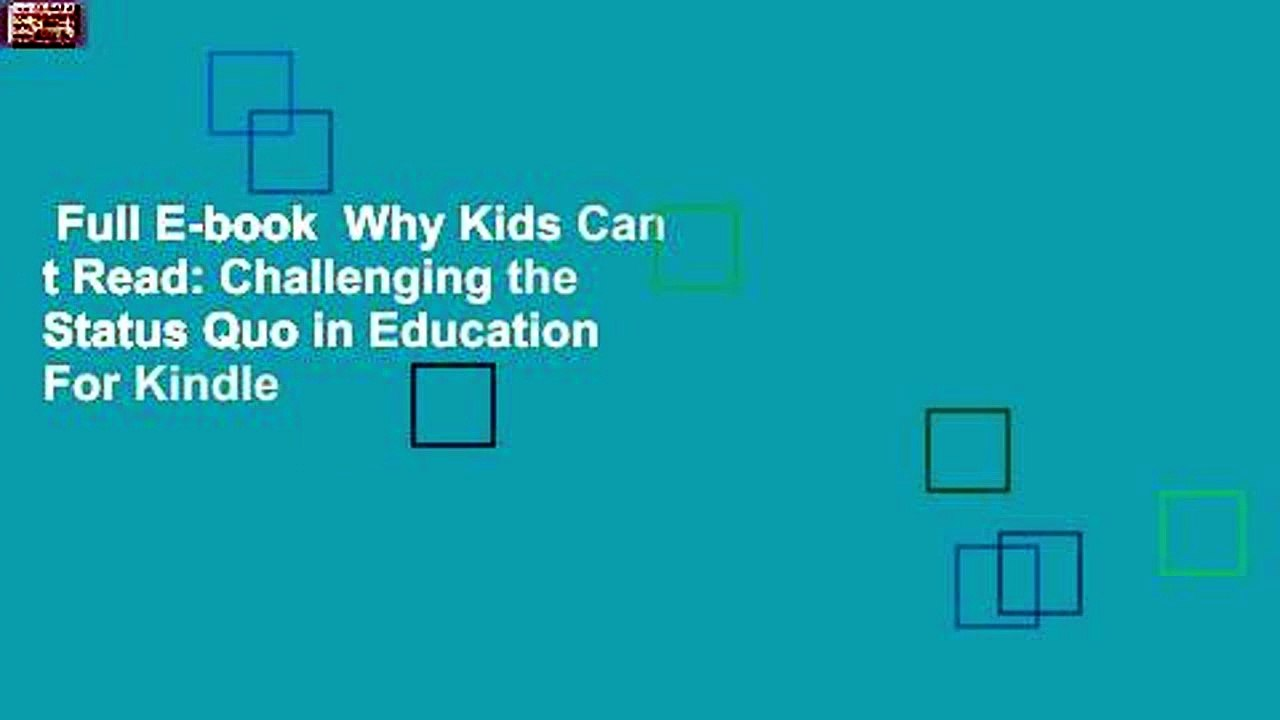 Why Kids Cant Read: Continuing to Challenge the Status Quo in Education