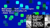 Best product  Radical Technologies: The Design of Everyday Life - Adam  Greenfield