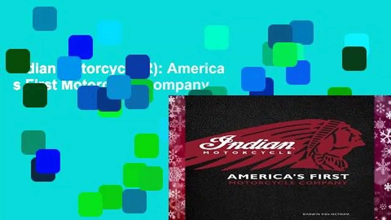 Indian Motorcycle(R): America s First Motorcycle Company