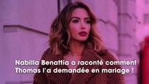 Nabilla Benattia : elle révèle comment Thomas lui a fait sa demande en mariage
