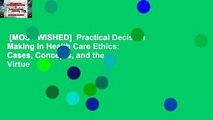 [MOST WISHED]  Practical Decision Making in Health Care Ethics: Cases, Concepts, and the Virtue