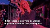 Bilal Hassani : il dévoile pourquoi il porte des perruques