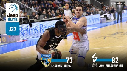 Jeep® ÉLITE : Châlons-Reims vs Lyon-Villeurbanne (J27)