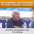 The Strange 'dictatorship' Of Hugo Chavez: Eduardo Galeano