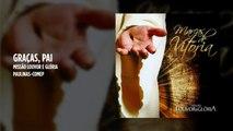 Missão Louvor e Glória - Graças Pai - (Playback)