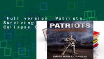 Full version  Patriots: Surviving the Coming Collapse Complete
