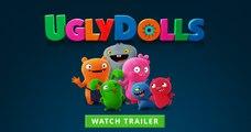 UglyDolls Trailer 05/03/2019