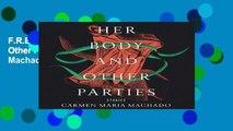 F.R.E.E [D.O.W.N.L.O.A.D] Her Body and Other Parties: Stories by Carmen Maria Machado