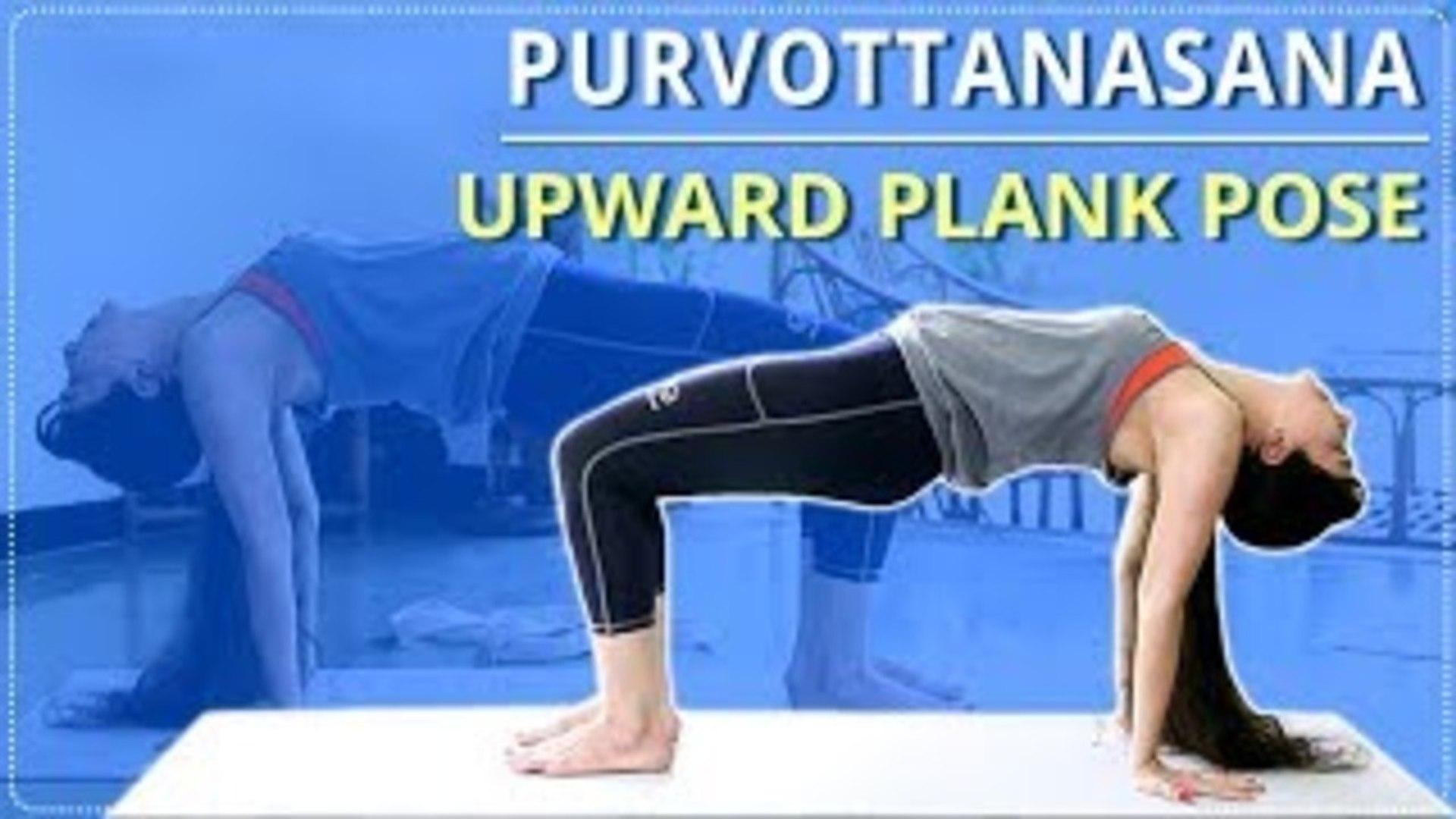 Learn The Upward Plank Pose | Purvottanasana |Simple Yoga For Beginners |Mind Body Soul