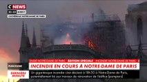 Incendie Notre-Dame de Paris : le feu est toujours en cours, la flèche de l'édifice s'est effondrée