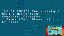 [GIFT IDEAS] The Nostalgia Nerd s Retro Tech: Computer, Consoles   Games (Tech Classics) by Peter