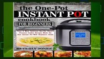 [BEST SELLING]  The One Pot Instant Pot Cookbook For Beginners: Easy   Most Delicious One Pot