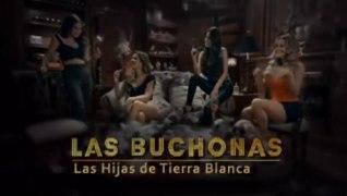Las Buchonas Capitulo 15 en HD Las Buchonas Tierra de Blanca