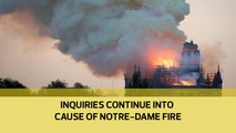 Inquiries continue into cause of Notre-Dame fire - French minister