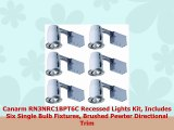 Canarm RN3NRC1BPT6C Recessed Lights Kit Includes Six Single Bulb Fixtures Brushed Pewter