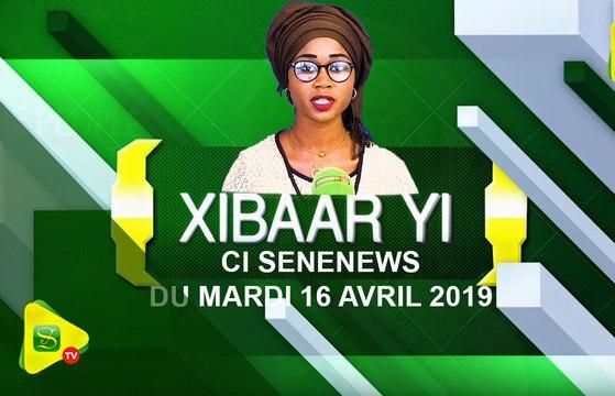 """Xibaaru""SeneNews du Mardi 16 Avril 2019"