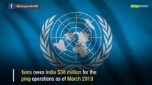 UN owes India $38 million for peacekeeping operations: UNSG report