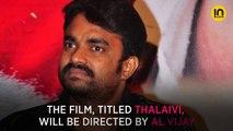 Thalaivi: AL Vijay defends casting Kangana Ranaut in the Jayalalitha biopic