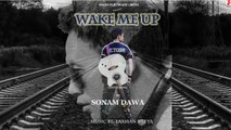 Wake Me Up | Cover Song | Teaser |  Sonam Dawa | Shashi Films