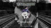 Wake Me Up   Cover Song   Teaser    Sonam Dawa   Shashi Films