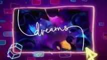 Dreams - Bande-annonce de lancement de l'accès anticipé