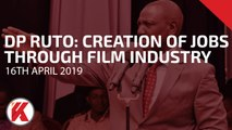 Deputy President William Ruto: Government is keen to promote the Film Industry to create more Jobs