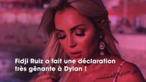 Fidji Ruiz : sa déclaration à Dylan jugée ultra gênante, provoque de vives réactions !