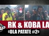 [Exclu] RK - DLA Patate #2 ft Koba LaD #PlanèteRap